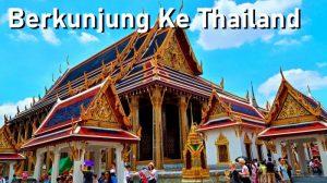 Berkunjung Ke Thailand